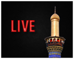 Live - Shrine of Hazrat Abbas (A.S)